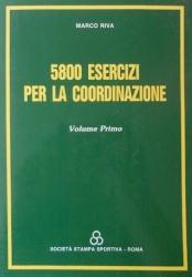 5800 esercizi per la coordinazione / Marco Riva. 1: Roma