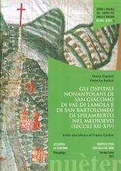 Gli ospitali nonantolani di San Giacomo in Val di Lamola e di San Bartolomeo di Spilamberto nel Medioevo (secoli 12.-14.)