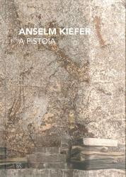 Anselm Kiefer a Pistoia