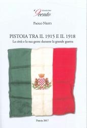 Pistoia tra il 1915 e il 1918