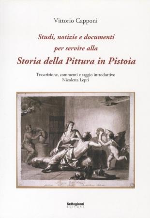 Studi, notizie e documenti per servire alla storia della pittura in Pistoia