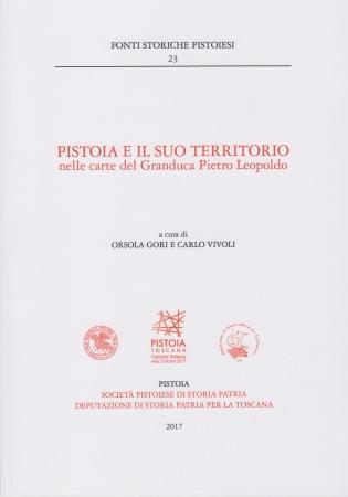 Pistoia e il suo territorio nelle carte del Granduca Pietro Leopoldo