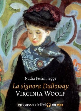 Nadia Fusini legge La signora Dalloway [Audioregistrazione]