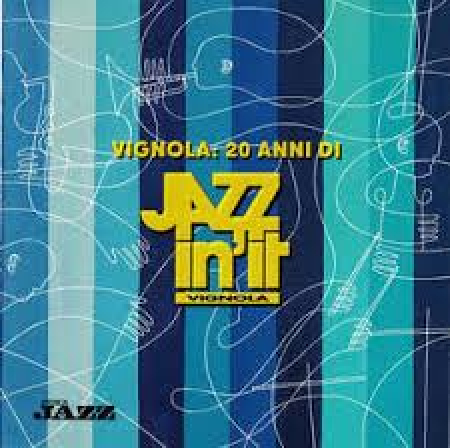 Vignola 20 anni di Jazz in'It