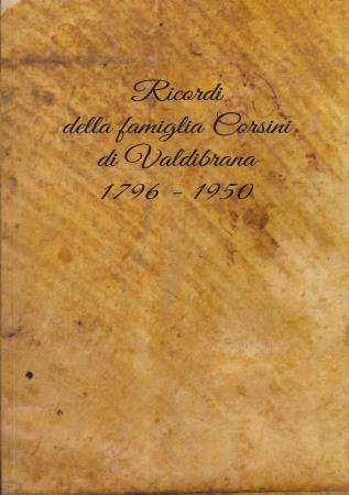 Ricordi della famiglia Corsini di Valdibrana 1796-1950