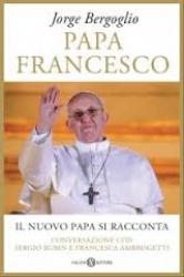 Papa Francesco: il nuovo papa si racconta