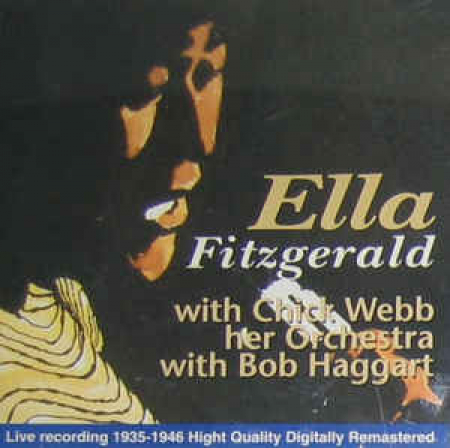 Ella Fitzgerald with Chick Webb, her orchestra, with Bob Haggart