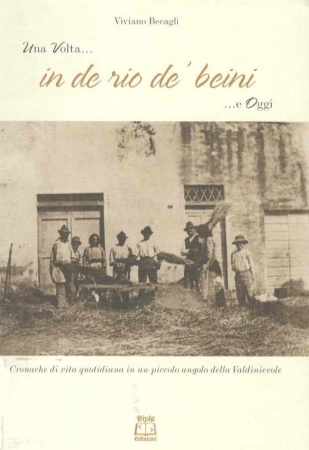 Una volta... in de Rio de' Beini ...e oggi