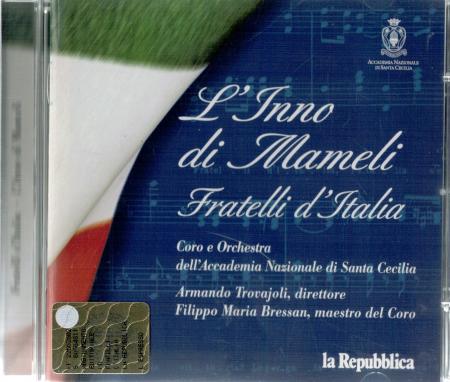 L' Inno di Mameli. Fratelli d'Italia
