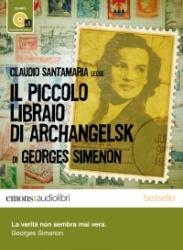 Claudio Santamaria legge Il piccolo libraio di Archangelsk [Audioregistrazione]
