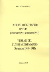 I verbali dell'ANPI di Pistoia (dicembre 1944 settembre 1947) ; Verbali del CLN di Monsummano (settembre 1944-19945)