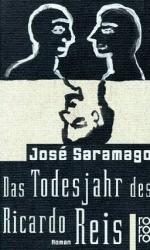 Das Todesjahr des Ricardo Reis : Roman