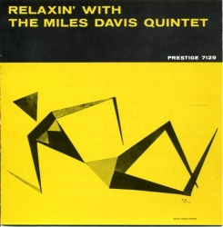 Relaxin' with the Miles Davis Quintet [Audioregistrazione]