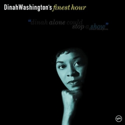 Dinah Washington's finest hour [Audioregistrazione]
