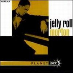 Jelly Roll Morton [Audioregistrazione]