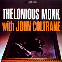 Thelonious Monk with John Coltrane [Audioregistrazione]