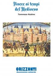 Vivere ai tempi del Medioevo