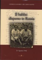 Il babbo disperso in Russia : 21 Agosto 1942