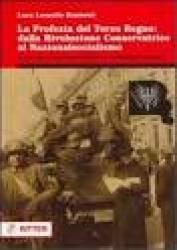 La profezia del terzo regno : dalla rivoluzione conservatrice al nazionalsocialismo : la matrice gnostico-apocalittica di un'ideologia moderna / Luca Lionello Rimbotti.