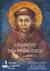 I fioretti di San Francesco [Audioregistrazione]
