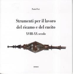 Strumenti per il lavoro del ricamo e del cucito: 18.-20. secolo