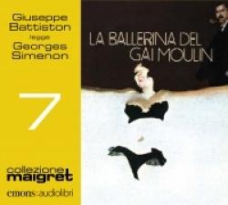 Giuseppe Battiston legge La ballerina del Gai-Moulin [Audioregistrazione]