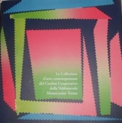 La collezione d'arte contemporanea del Credito Cooperativo della Valdinievole - Montecatini Terme
