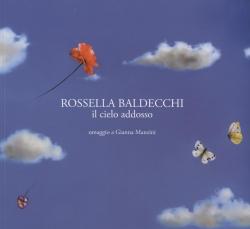 Rossella Baldecchi. Il cielo addosso