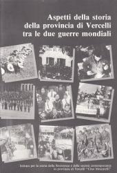 Aspetti della storia della provincia di Vercelli tra le due guerre mondiali