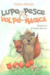 Lupo Pesce & Volpe Magica, Tiziana Merani