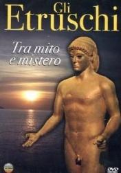 Etruschi : tra mito e mistero