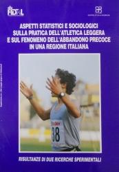 Aspetti statistici e sociologici sulla pratica dell'atletica leggera e sul fenomeno dell'abbandono precoce in una regione italiana