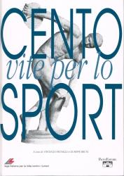 Cento vite per lo sport