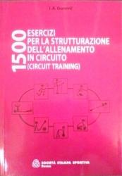 1500 esercizi per la strutturazione dell'allenamento in circuito, circuit training