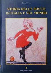Storia delle bocce in Italia e nel mondo : dalle origini ai tempi nostri / Daniele Di Chiara. 1