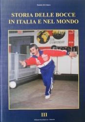 Storia delle bocce in Italia e nel mondo : dalle origini ai tempi nostri / Daniele Di Chiara. 3