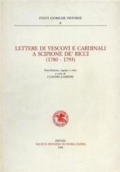 Lettere di vescovi e cardinali a Scipione de' Ricci, 1780-1793