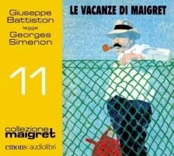 Giuseppe Battiston legge Le vacanze di Maigret [Audioregistrazione]