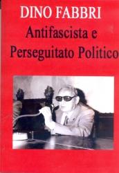 Dino Fabbri . antifascista e perseguitato politico