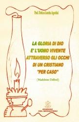 """La gloria di Dio è l'uomo vivente attraverso gli occhi di un cristiano """"per caso"""" (Madeleine Delbrel)"""