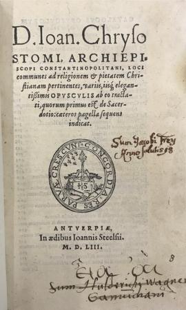 D. Ioan. Chrysostomi, ... ,Loci communes  ad religionem et pietatem christianam pertinentes, variis iisque elegantissimis opusculis ab eo tractati, quorum primus est : de Sacerdotio...