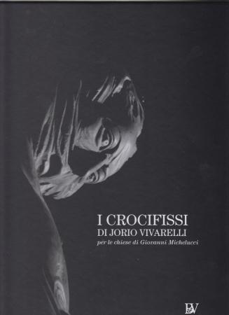 I crocifissi di Jorio Vivarelli per le chiese di Giovanni Michelucci