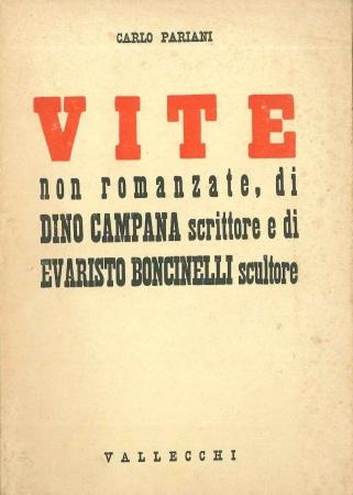 Vite non romanzate, di Dino Campana scrittore e di Evaristo Boncinelli scultore