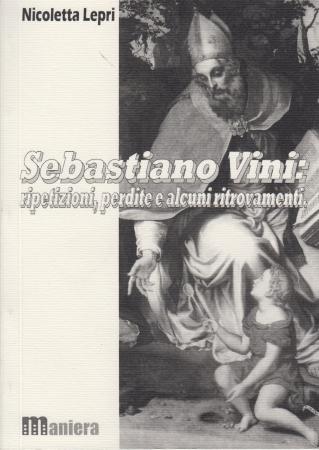 Sebastiano Vini: ripetizioni, perdite e alcuni ritrovamenti