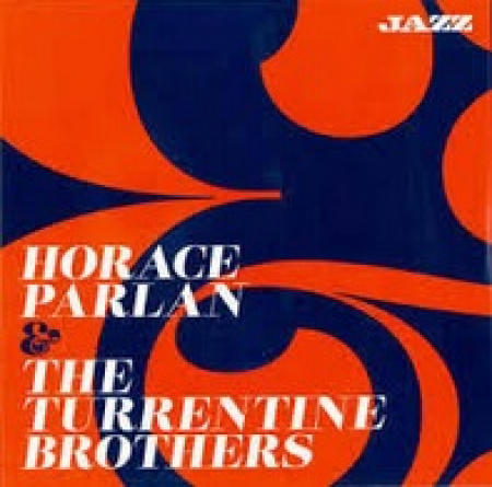 Horace Parlan & the Turrentine brothers
