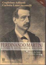 """Ferdinando Martini : l'uomo, il letterato, il politico : """"signor che Italia reverente onora"""""""