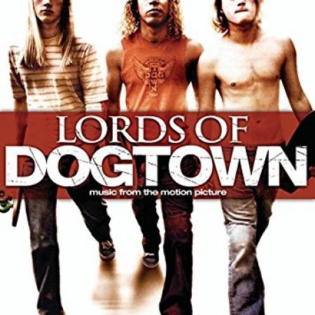 Lords of Dogtown [Audioregistrazione]