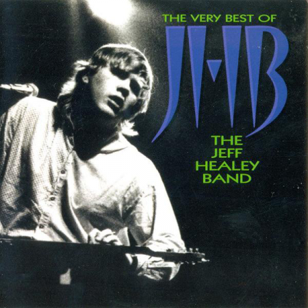 The very best of the Jeff Healy band