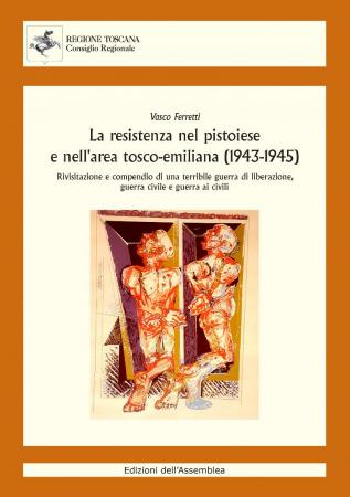 La Resistenza nel pistoiese e nell'area tosco-emiliana (1943-1945)