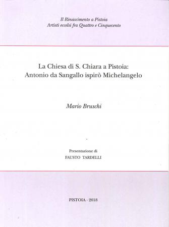 La Chiesa di S. Chiara a Pistoia: Antonio da Sangallo ispirò Michelangelo
